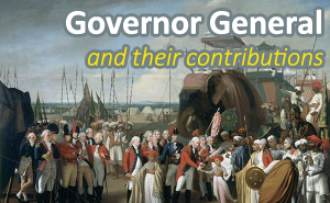 Governor General and their important contributions